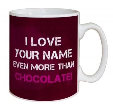"""""""I Love You More than Chocolate"""" Mug"""